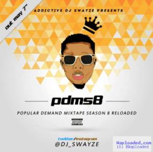 Dj Swayze - Popular Demand Mix Season 8